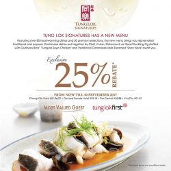 [Tung Lok Seafood] 25% Rebate* at TungLok Signatures (valid till 30 September 2017)Because we value our members, here's a little something