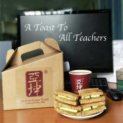 [Ya Kun Kaya Toast] Here's a big toast to all teachers out there for the knowledge and wisdom you have imparted to us!