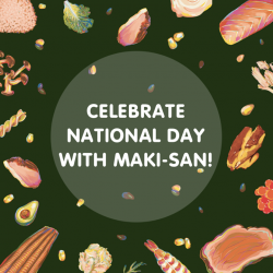 [Maki-San] Celebrate Singapore's 52nd birthday with Maki-San.