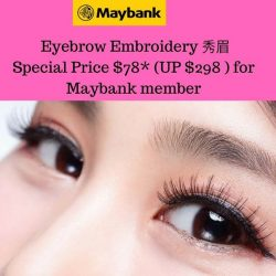 [BROW ART ASIA] Collaboration with MayBank, Special Offer   < Eyebrow Embroidery 秀眉 $78* (UP $298)  for credit card members.