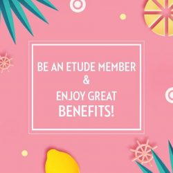[Etude House Singapore] Enjoy great benefits as an ETUDE member 😊Become a member to receive exclusive gifts with any purchase, and enjoy member-