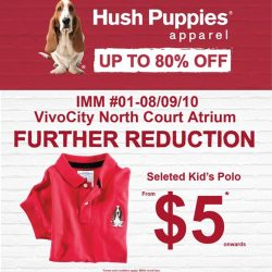 [Hush Puppies Singapore] We are extending this sale to our VivoCity North Court Atrium from now till 6th August 2017.