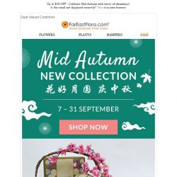 [FarEastFlora] Up to $50 OFF - Celebrate Mid Autumn with waves of abundance!