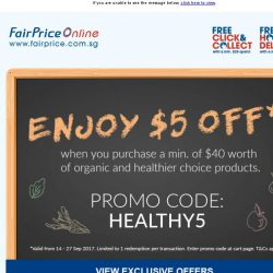 [Fairprice] Enjoy $5 off with our Organic & Healthier Choice products!
