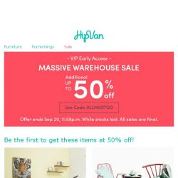 [HipVan] [VIP Early Access] Join our Massive Warehouse Sale!😄