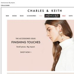 [Charles & Keith] THE ACCESSORIES ISSUE: FINISHING TOUCHES
