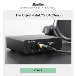 [Massdrop] Massdrop O2 + SDAC DAC/Amp: Available Thursday