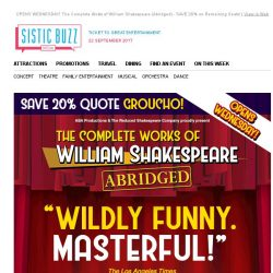 [SISTIC] OPENS WEDNESDAY! The Complete Works of William Shakespeare (Abridged) - SAVE 20% on Remaining Seats!
