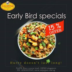 [ANJAPPAR] As part of customer appreciation week, we offer 15 % off on Early Bird specials.