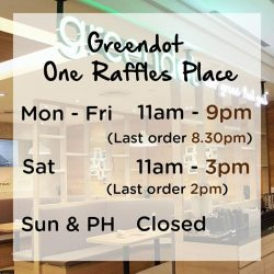 [Greendot] Dear customers, kindly take note of the revised opening hours for Greendot One Raffles Place wef 4 Sept, Monday.