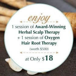 [Oriental Hair Solution] What can be a better way to spend $18 than enjoying 1 session of Award-Winning Herbal Scalp Therapy and
