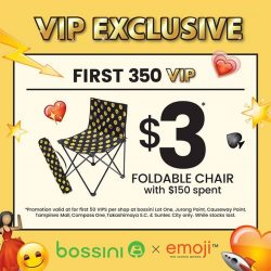 [Bossini Singapore] Be the first 350 Bossini Singapore VIP members to bring home an Emoji Foldable Chair for just $3 with $150