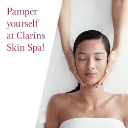 [Clarins] Pamper yourself at Clarins Skin Spa!