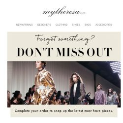 [mytheresa] Don't miss out – you still have items in your shopping bag