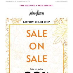 [Neiman Marcus] Last day for extra 20% off!