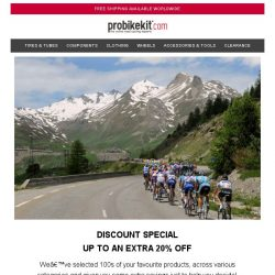 [probikekit] Discount Special   Up to an EXTRA 20% off...