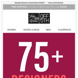 [Saks OFF 5th] Guess what?! 75+ designers are now up to 75% OFF!