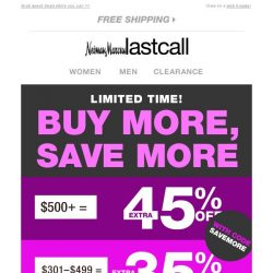 [Last Call] Going fast >> up to 45% off ENTIRE PURCHASE