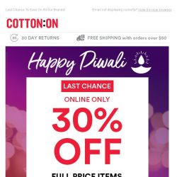 [Cotton On] 30% Off Ends Tonight. Happy Diwali!