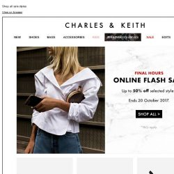 [Charles & Keith] FINAL HOURS | Online Flash Sale