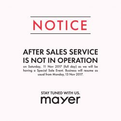 [MAYER] Dear Mayer Customers, please kindly note that our after sales service will be closed on the 11 Nov (Full day)