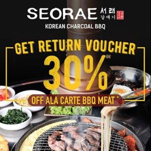 [SEORAE] Get Return Voucher – 30% off alacarte BBQ meat with no minimum spending.
