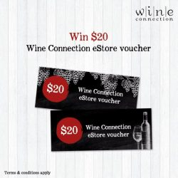 [Wine Connection] To celebrate our recent opening, we are giving away $20 eStore vouchers to 10 lucky fans!