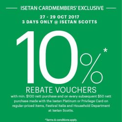 [Isetan] Isetan Cardmembers' can enjoy 10% rebate voucher with min $100 nett purchase and on every subsequent $50 nett purchase on