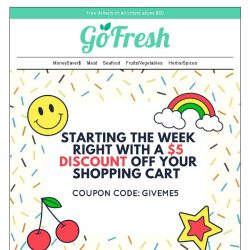 [GoFresh] $5 coupon to start this week right at GoFresh!