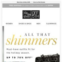 [Saks OFF 5th] Love Moschino on your mind? + Shimmer and shine w/ Jimmy Choo, Judith Leiber & MORE!