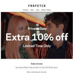 [Farfetch] Extra 10% off Sale   Early access to Black Friday