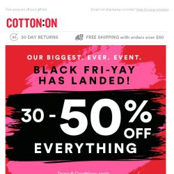 [Cotton On] It's Black Fri-YAY! 30-50% OFF Everything from your fave brands