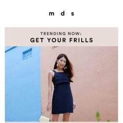 [MDS] Trending Now : Get Your Frills | New arrivals online & in stores