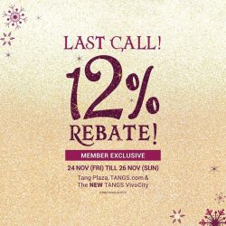 [Tangs] LAST DAY to enjoy 12% rebate and EXCLUSIVE DEALS!
