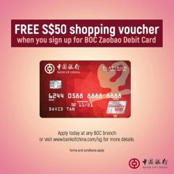 [BANK OF CHINA] Receive a FREE S$50 shopping  voucher when you sign up for our new BOC Zaobao Debit Card.