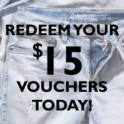 [Denizen Singapore] Remember to redeem you $15 vouchers at our stores!
