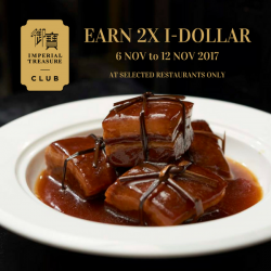 [Treasures - by Imperial Treasure] Savour the art of exquisite Chinese cuisine and be rewarded with 2x I-Dollar (I$) when you dine at selected