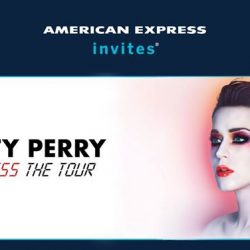 [American Express] Amex Card Members, get your tickets for Katy Perry WITNESS: The Tour 2018 Singapore before the general public.