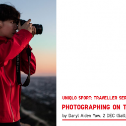 [Uniqlo Singapore] Join us next Saturday for a sharing session with lifestyle travel photographer Daryl Aiden Yow.