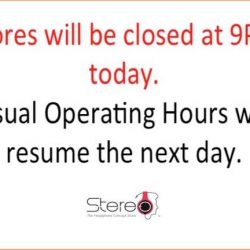 [Stereo] Both our Plaza Singapura and VivoCity stores will be closing slightly eariler at 9.