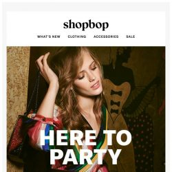 [Shopbop] We're here to party