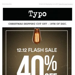 [typo] 12.12 Sale! 40% off. Ends tonight.