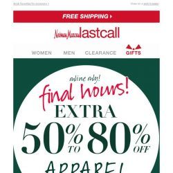 [Last Call] Time's up: extra 50%–80% off apparel & extra 40% off gifts FINAL HOURS