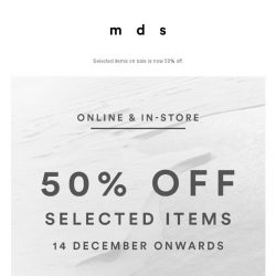 [MDS] The sale starts now. Up to 50% off. Online and in our stores only | Shop responsibly