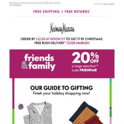 [Neiman Marcus] Friends & Family! 20% off - easy to shop, easy to gift