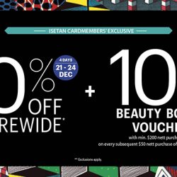 Isetan: Members Enjoy 10% OFF Storewide + 10% Beauty Bonus Voucher!