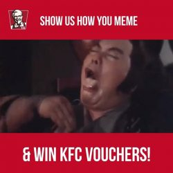 [KFC Singapore] Do you say what you meme, and meme what you say?