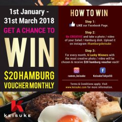 [Keisuke Ramen] From 1st January 2018 - 31st March 2018, stand a chance to win $20 HAMBURG VOUCHER!