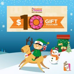 [Dunkin' Donuts Singapore] Treat someone to a merry little me-time with our $10 Dunkin' Donuts vouchers.