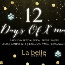 [LA BELLE] 12 DAYS OF X'MAS - A holiday special bridal affair by La Belle Couture from 25 Dec 2017 - 5 Jan